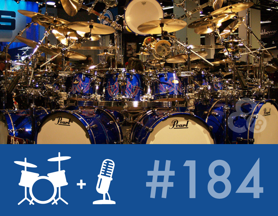 Drummer Talk 184 – Getting Your Dream Kit