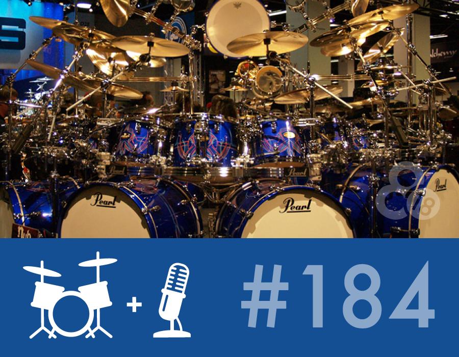Drummer Talk 184 – Getting Your Dream Kit