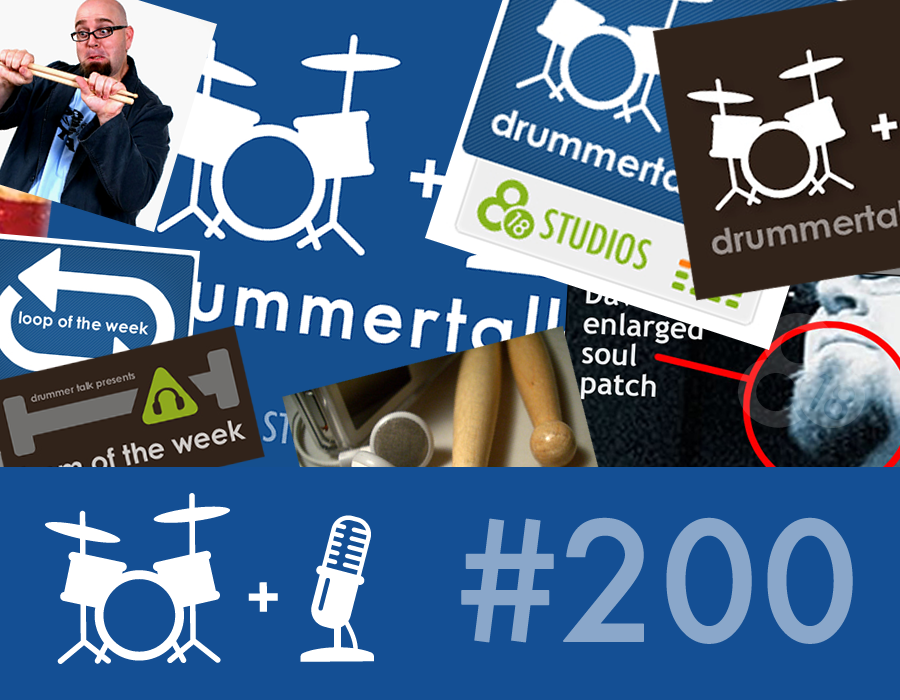 Drummer Talk 200 – 200th Episode Special
