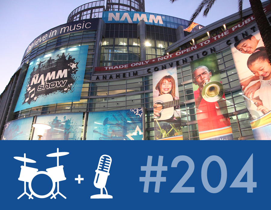 Drummer Talk 204 – New from NAMM 2014 (Part 1)