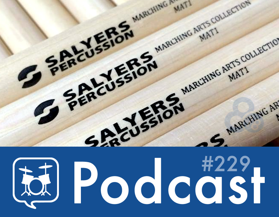 Drummer Talk 229 – Spotlight on Salyers Percussion