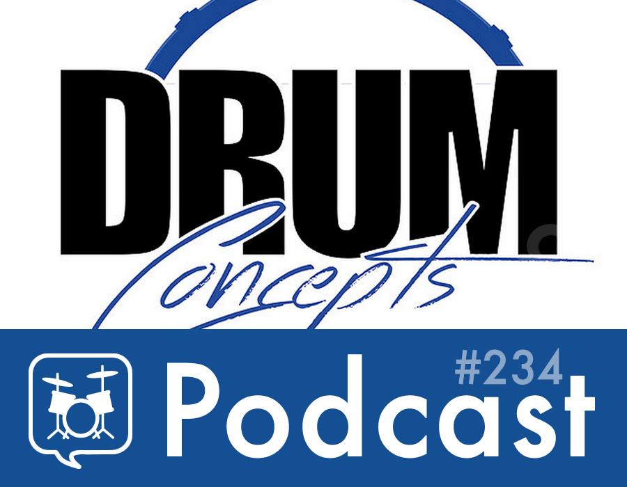 Drummer Talk 234 – Spotlight on Drum Concepts