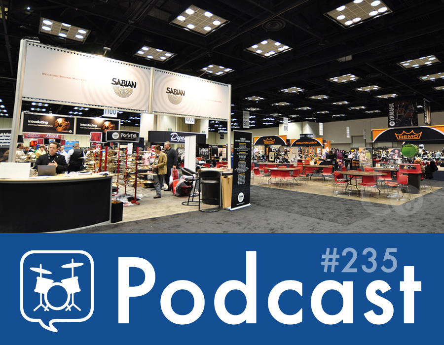 Drummer Talk 235 – PASIC 2014 Preview (Part 2)
