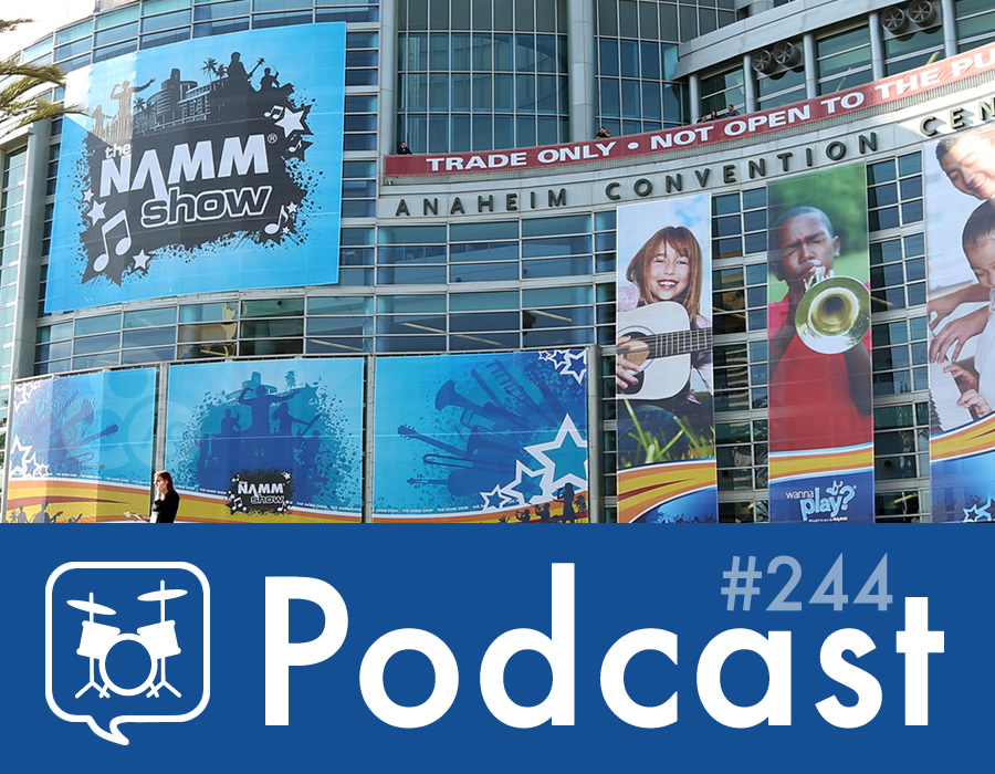 Drummer Talk 244 – New and Notable from NAMM 2015