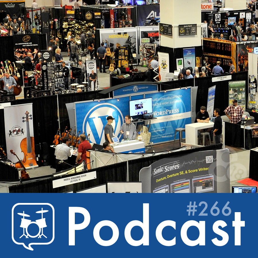 Drummer Talk 266 – NAMM 2016 Recap (Part 1)