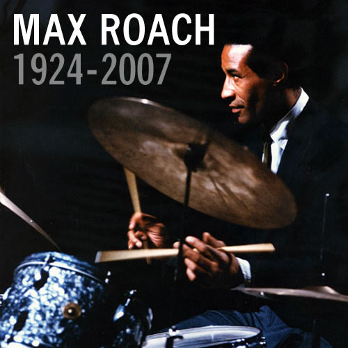 Remembering Max Roach this Week