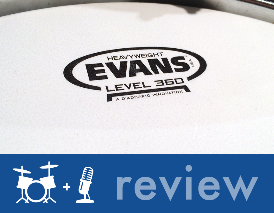 Gear Review – Evans Level 360 Drumheads