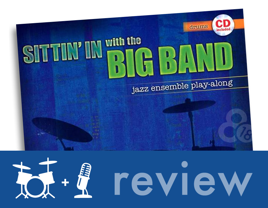 "Book Review: ""Sittin' In with the Big Band"" Vol I"